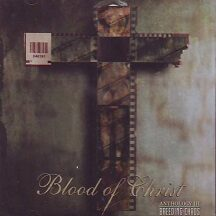 "Blood of Christ - ""Anthology III- Breeding Chaos"""