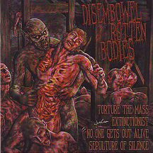 """Disembowel Rotten Bodies - """"4 Way Split cd-Torture the Mass-Extinctionist-No One Gets Out Alive-Sepulture of"""""""