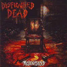 "Disfigured Dead - ""Relentless"""