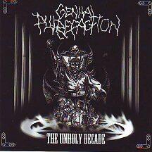"Genital Putrefaction - ""The Unholy Decade"""