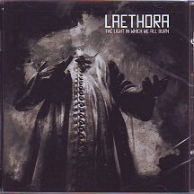 """Laethora - """"The Light in Which we all Burn"""""""