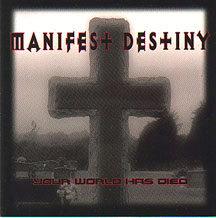 "Manifest Destiny - ""Your World Has Died"""