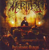 "Mortify - ""Preliminary Hearing"""