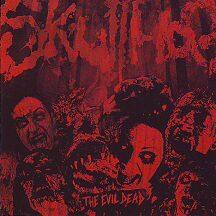 """Skullhog - """"The Evil Dead"""""""