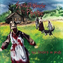 cover art for Slaughterhouse on the Prairie - All Ceases in Death
