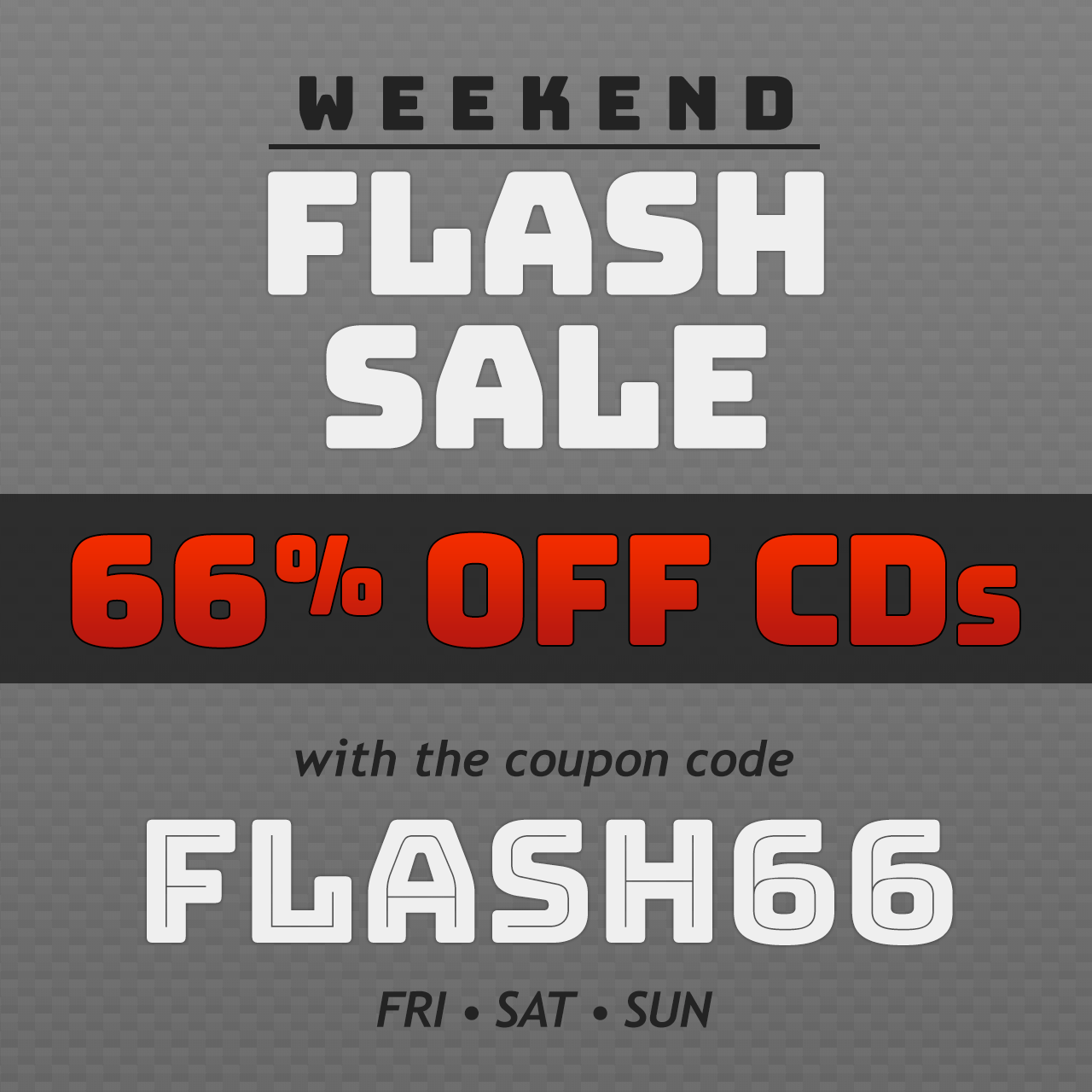Promo graphic - use coupon code FLASH66 to get 66% off CDs this weekend